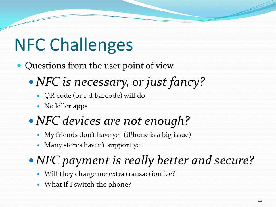 NFC Challenges NFC is necessary, or just fancy