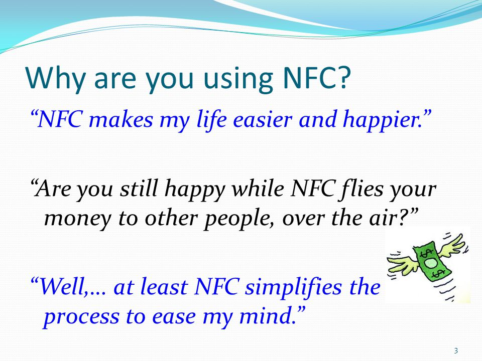 Why are you using NFC