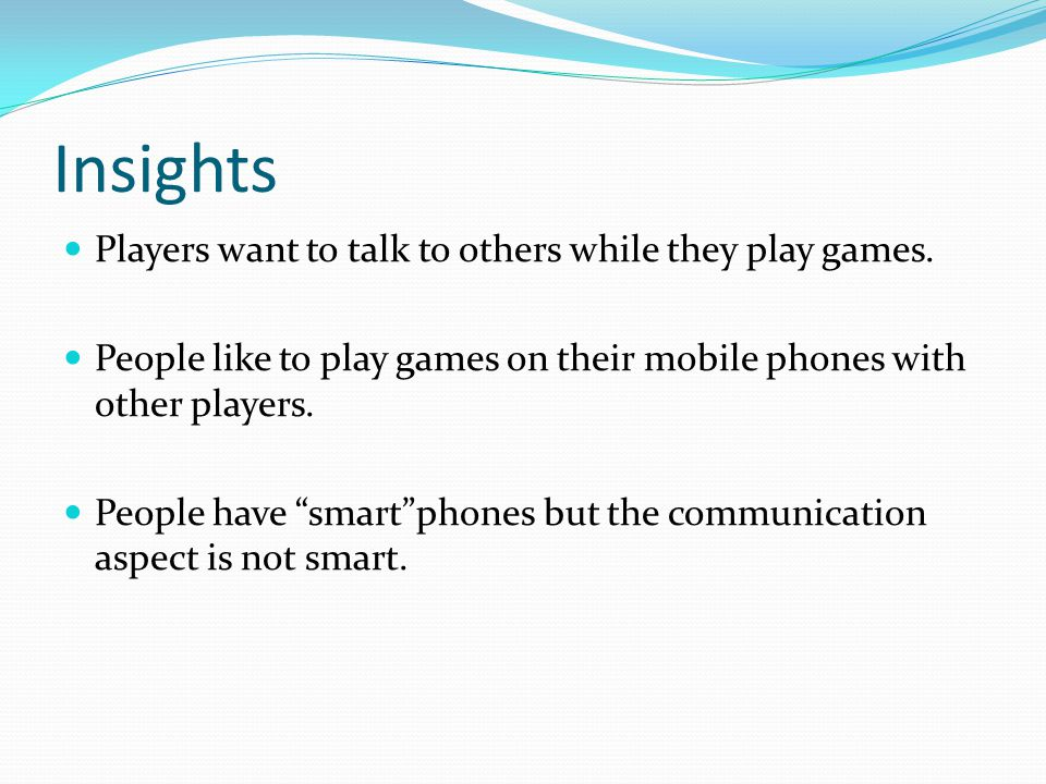 Insights Players want to talk to others while they play games.