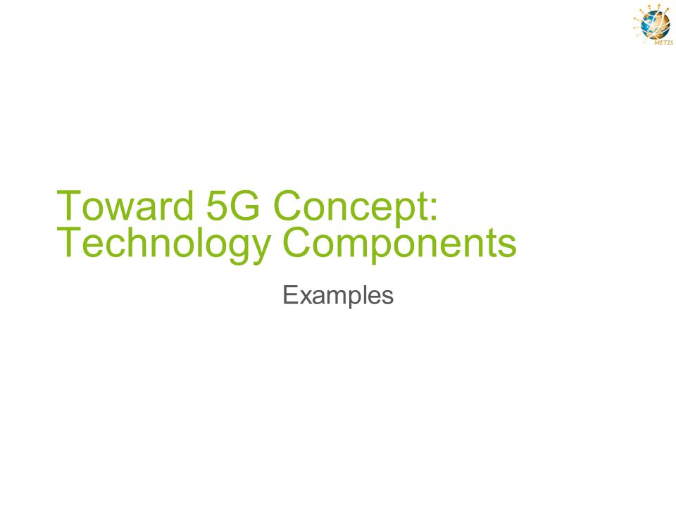 Toward 5G Concept: Technology Components