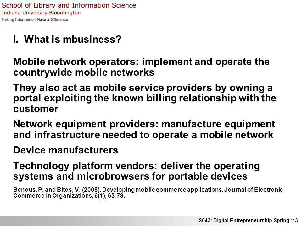I. What is mbusiness Mobile network operators: implement and operate the countrywide mobile networks.