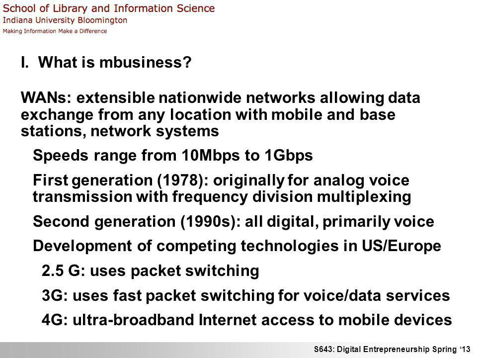 I. What is mbusiness WANs: extensible nationwide networks allowing data exchange from any location with mobile and base stations, network systems.
