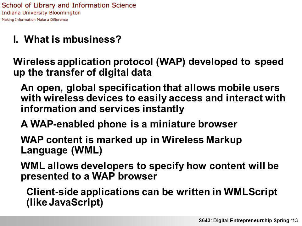 I. What is mbusiness Wireless application protocol (WAP) developed to speed up the transfer of digital data.