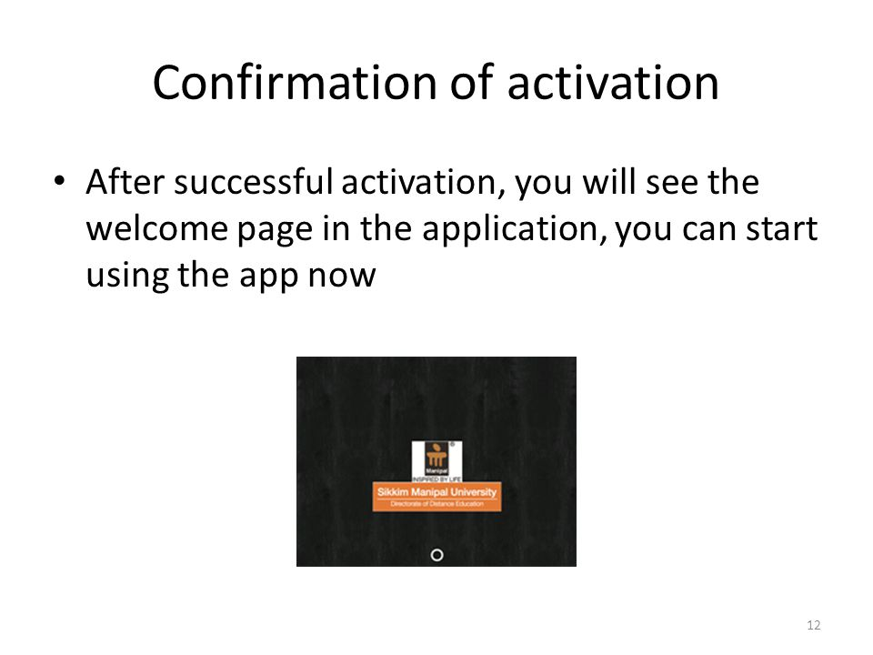 Confirmation of activation
