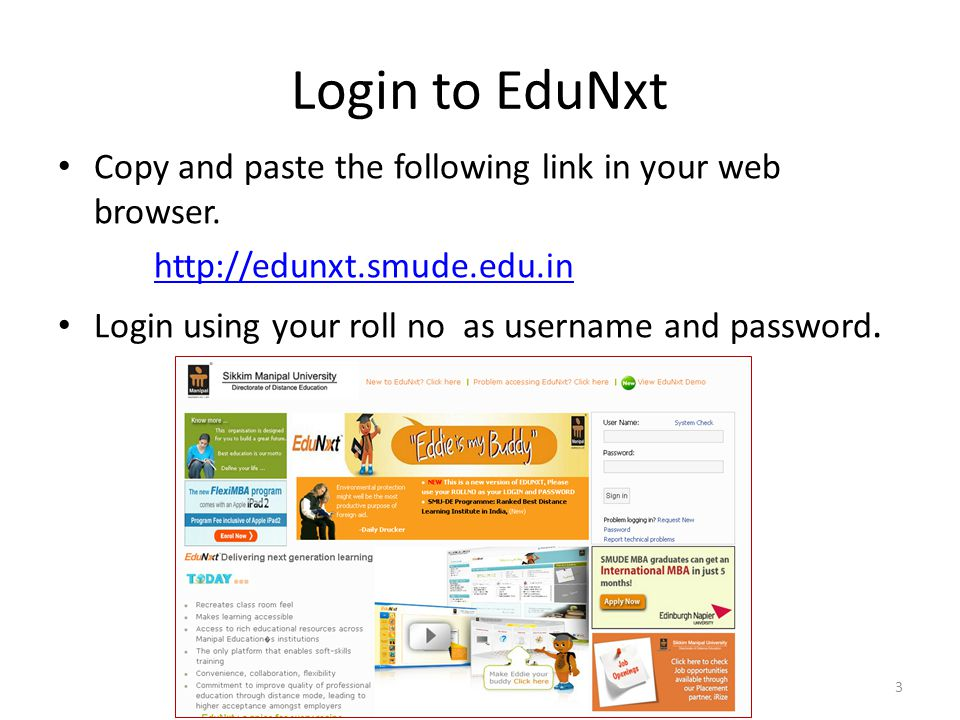 Login to EduNxt Copy and paste the following link in your web browser.