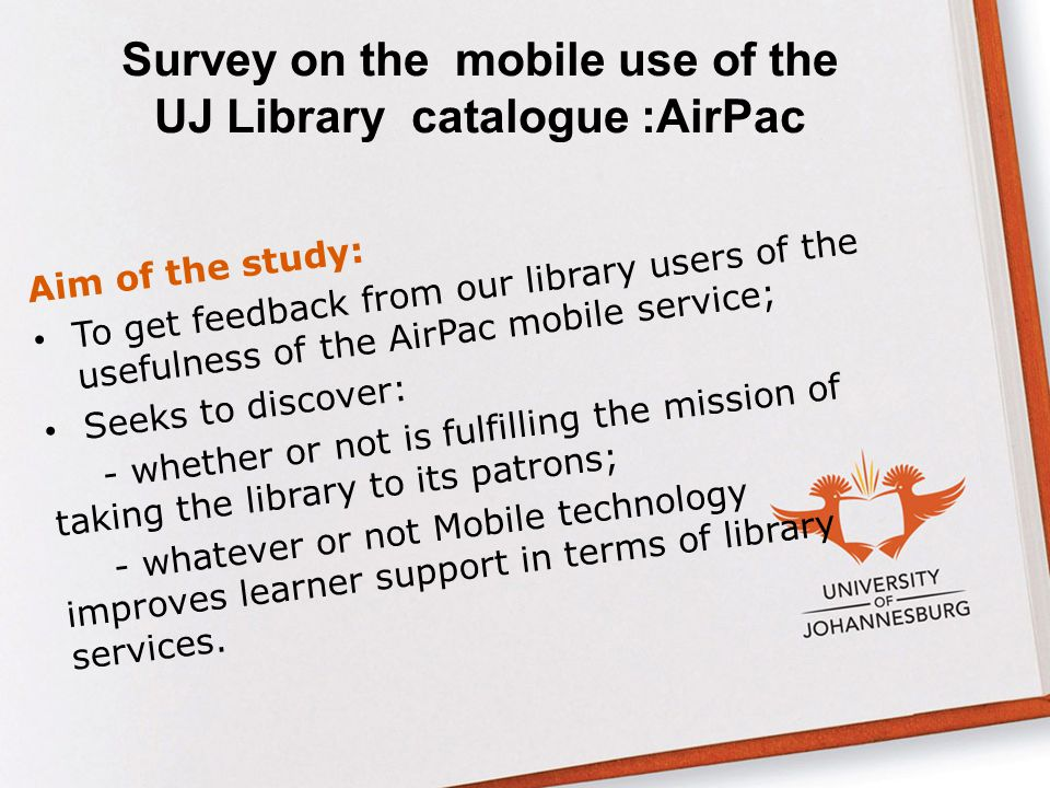 Survey on the mobile use of the UJ Library catalogue :AirPac