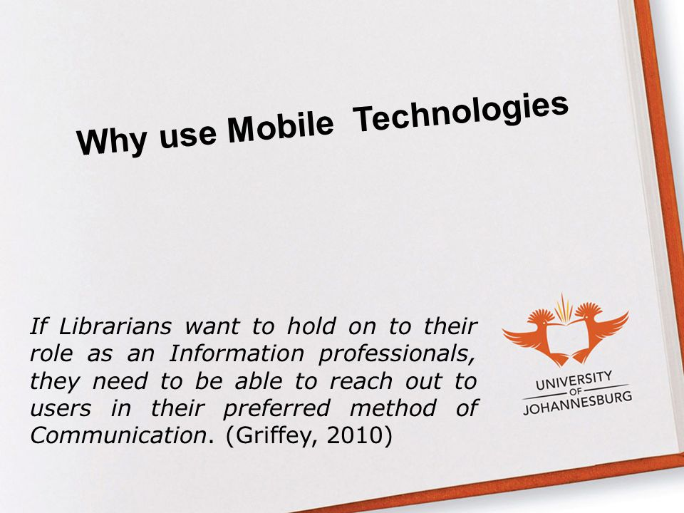 Why use Mobile Technologies