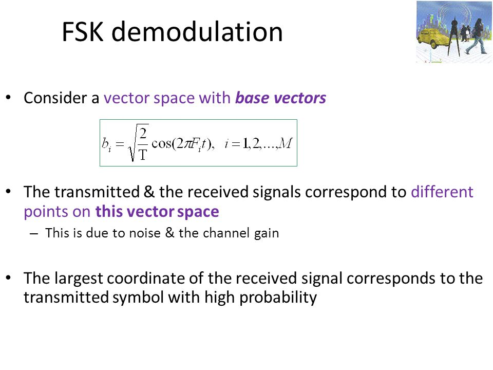 FSK demodulation Consider a vector space with base vectors