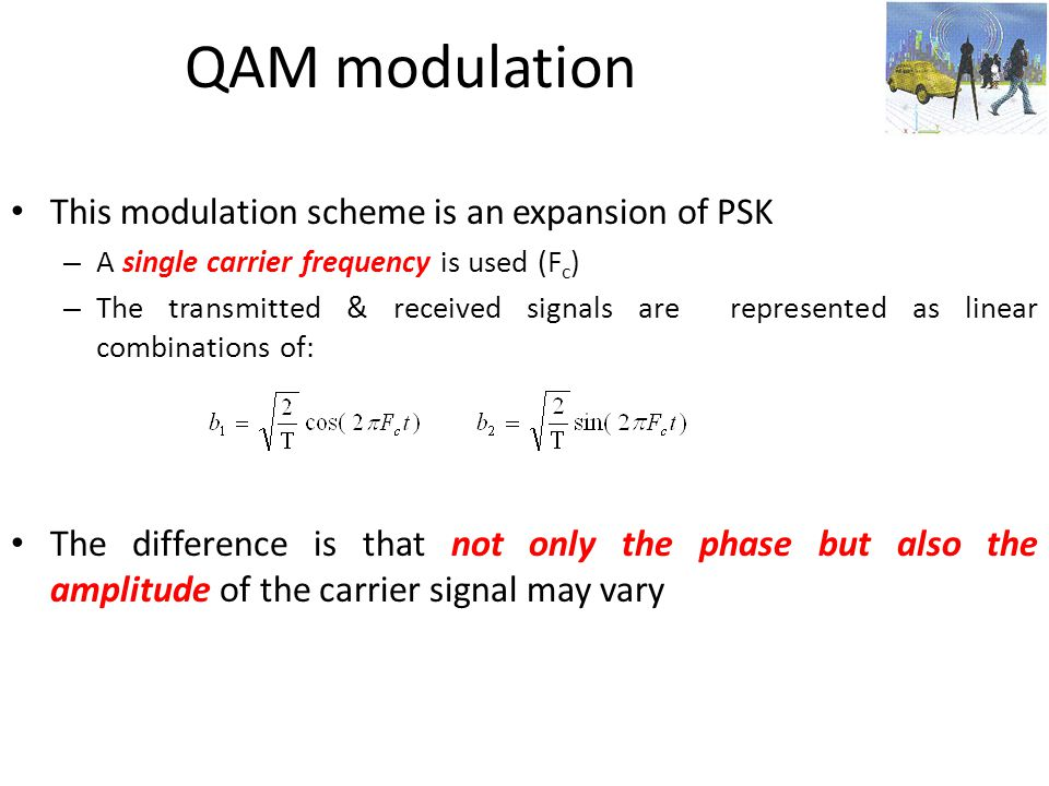 QAM modulation This modulation scheme is an expansion of PSK