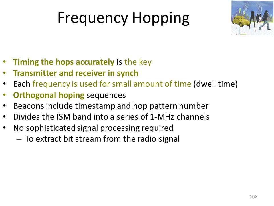Frequency Hopping Timing the hops accurately is the key