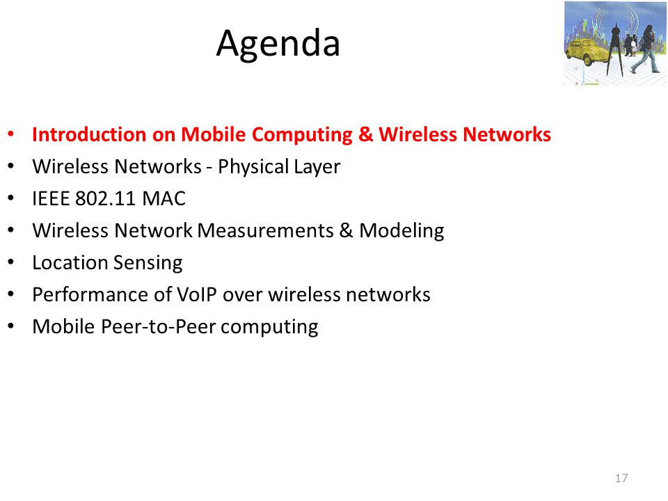 Agenda Introduction on Mobile Computing & Wireless Networks