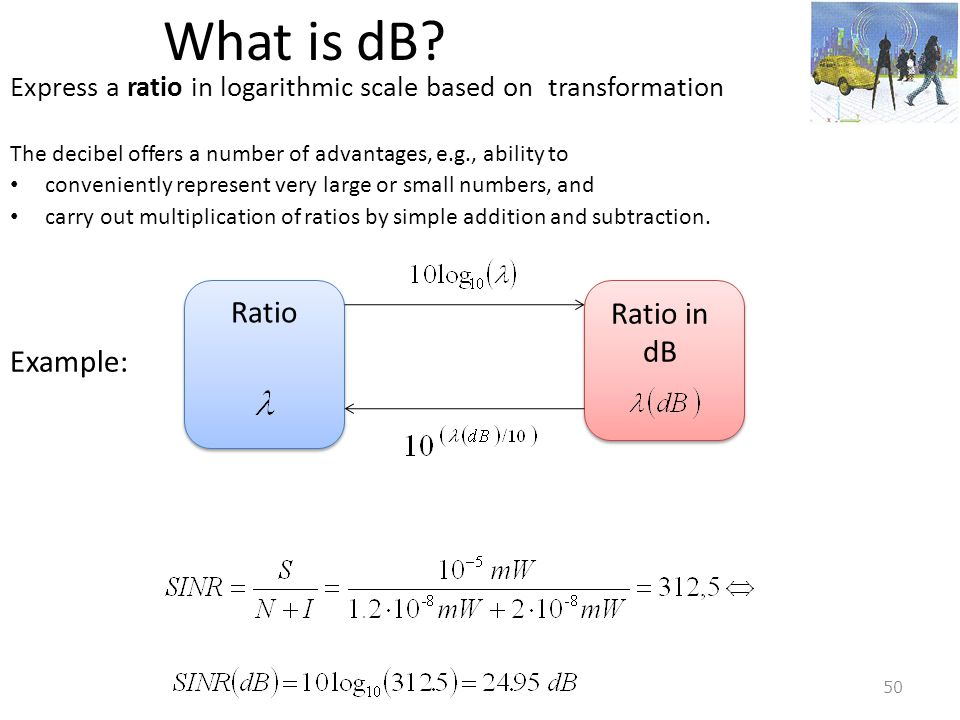 What is dB Example: Ratio Ratio in dB