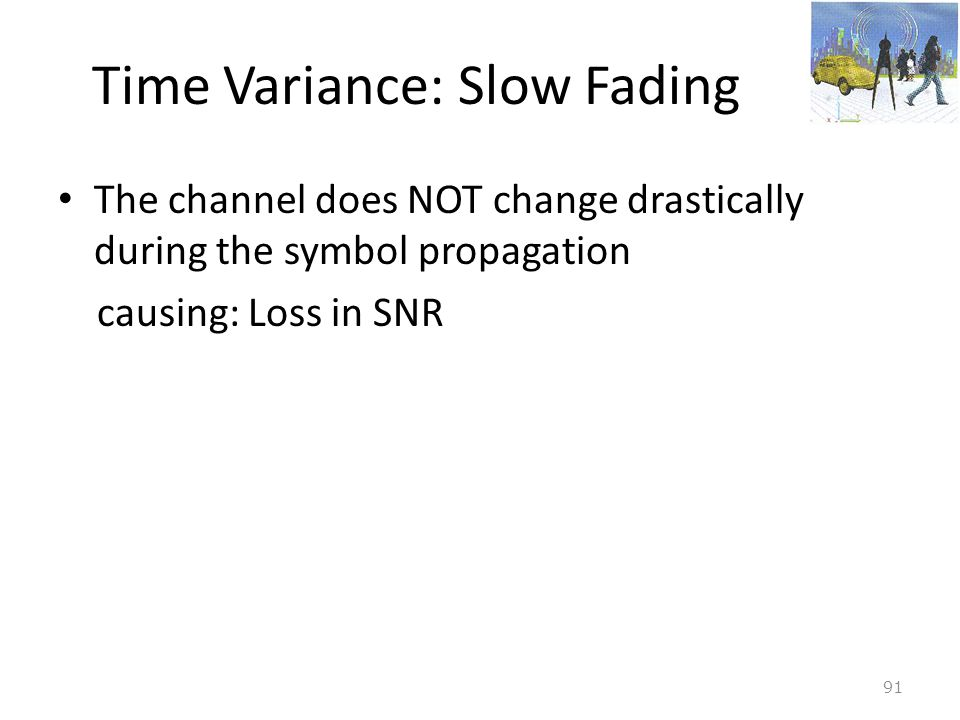 Time Variance: Slow Fading