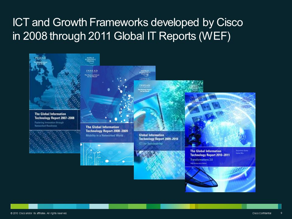 ICT and Growth Frameworks developed by Cisco in 2008 through 2011 Global IT Reports (WEF)