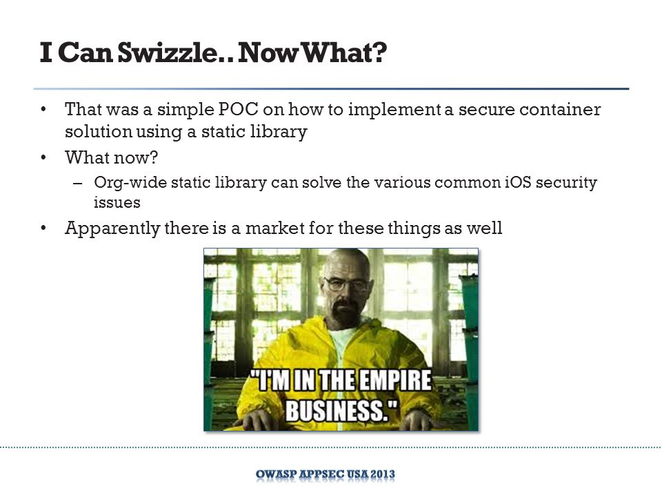 I Can Swizzle.. Now What That was a simple POC on how to implement a secure container solution using a static library.