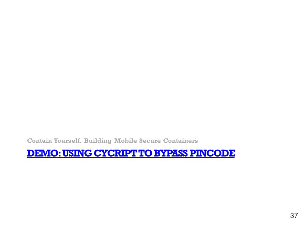 Demo: Using CyCript TO Bypass Pincode