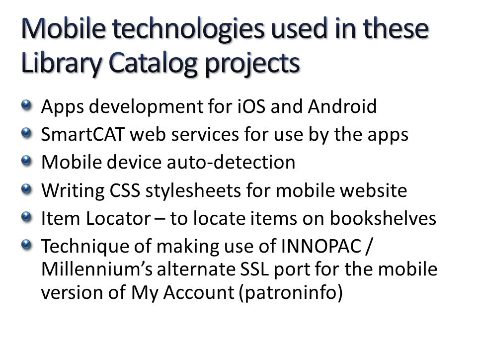Mobile technologies used in these Library Catalog projects