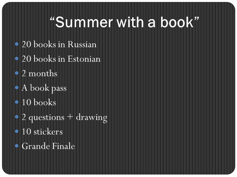 Summer with a book 20 books in Russian 20 books in Estonian 2 months