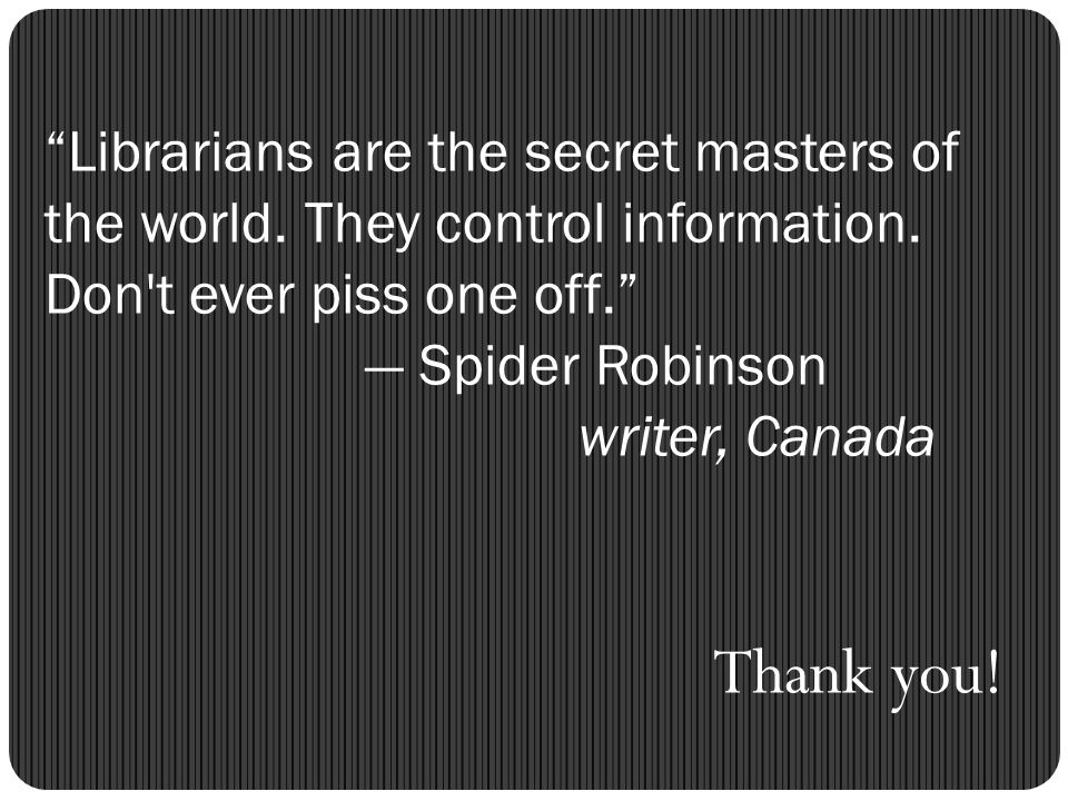 Librarians are the secret masters of the world