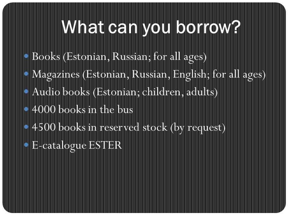 What can you borrow Books (Estonian, Russian; for all ages)