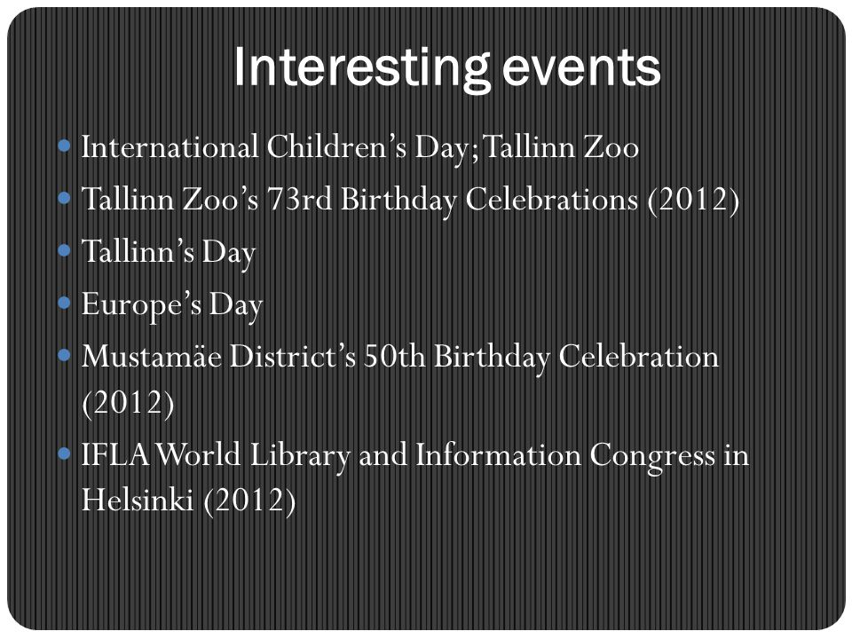 Interesting events International Children's Day; Tallinn Zoo