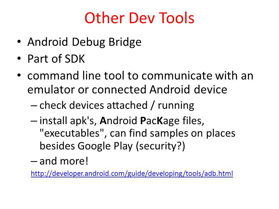 Other Dev Tools Android Debug Bridge Part of SDK
