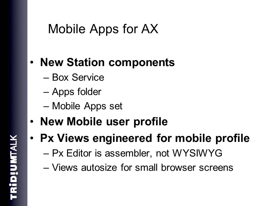 Mobile Apps for AX New Station components New Mobile user profile