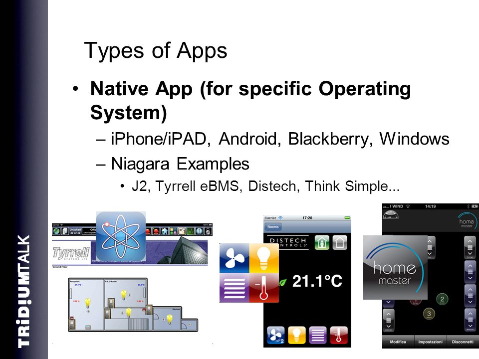 Types of Apps Native App (for specific Operating System)