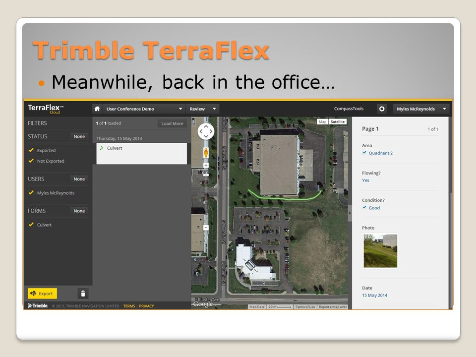 Trimble TerraFlex Meanwhile, back in the office…