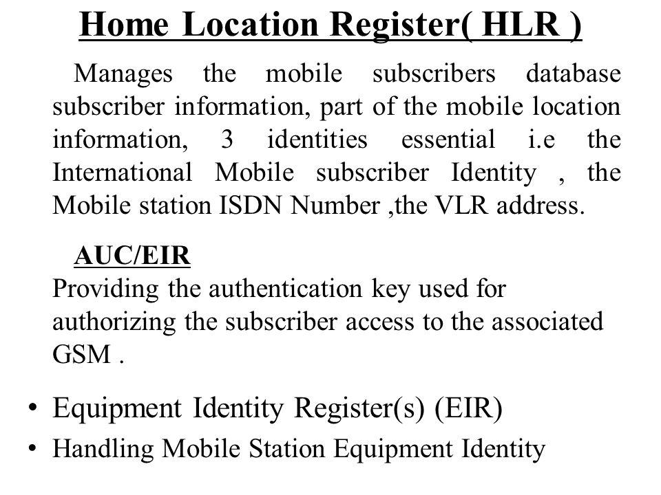 Home Location Register( HLR )