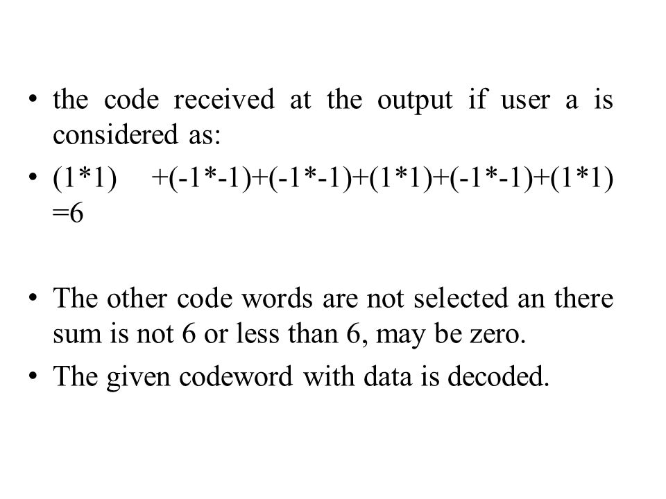 the code received at the output if user a is considered as:
