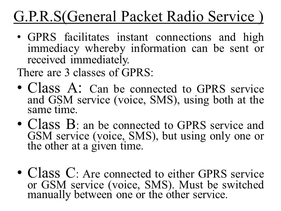 G.P.R.S(General Packet Radio Service )