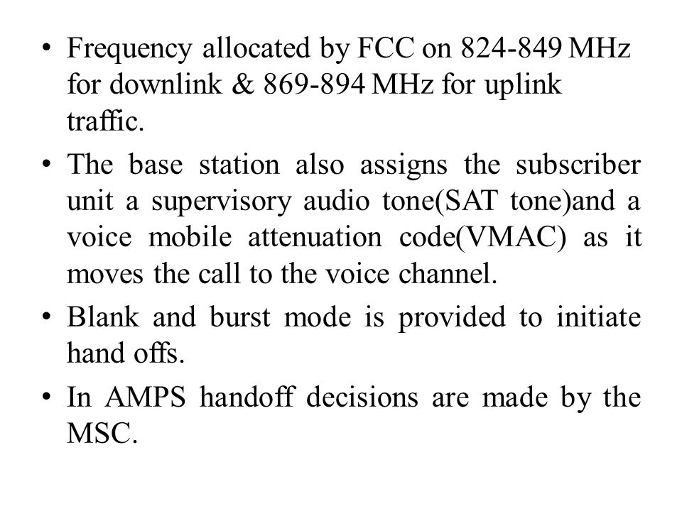 Frequency allocated by FCC on 824-849 MHz for downlink & 869-894 MHz for uplink traffic.