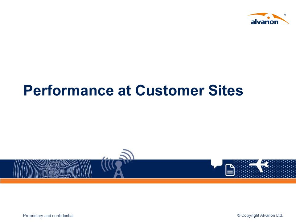Performance at Customer Sites