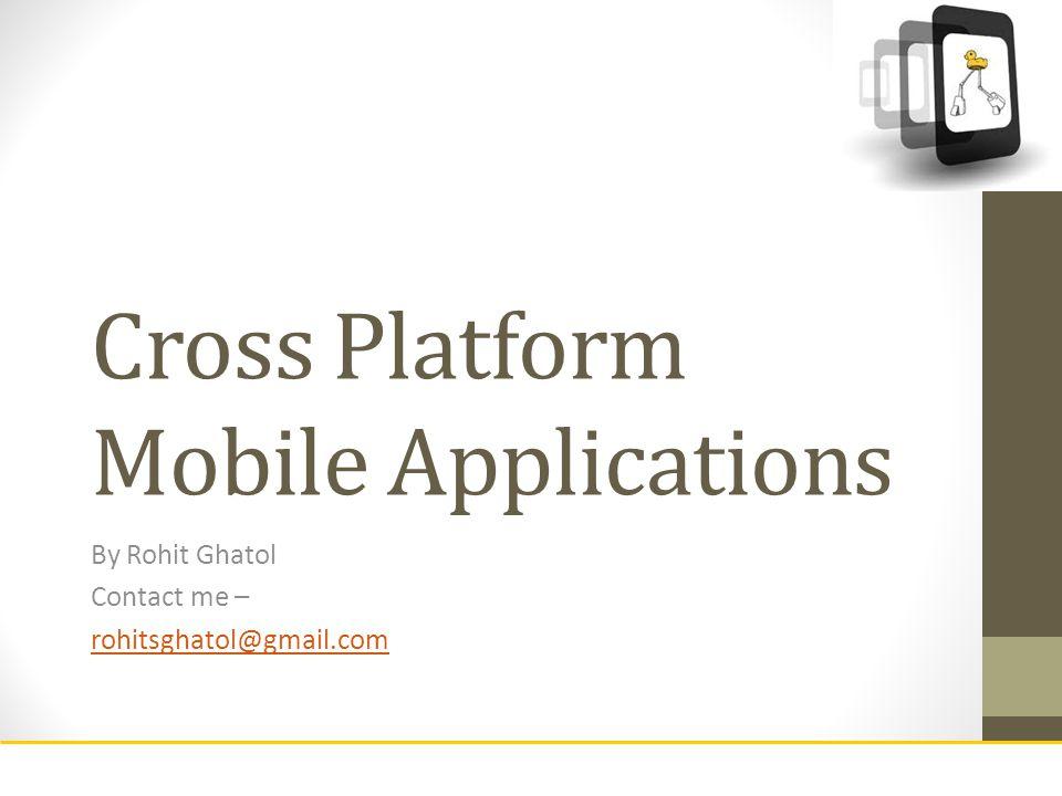 Cross Platform Mobile Applications