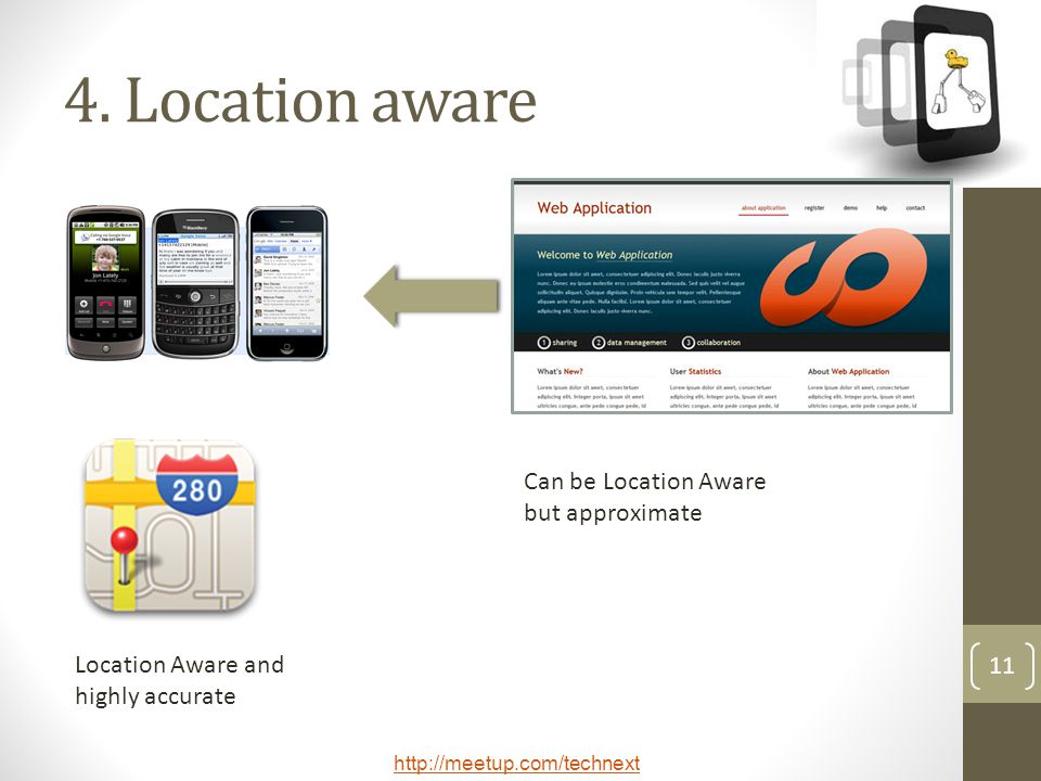 4. Location aware Can be Location Aware but approximate