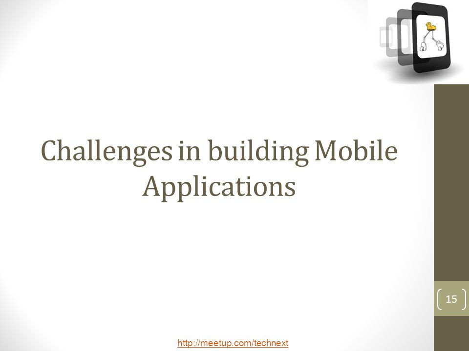 Challenges in building Mobile Applications