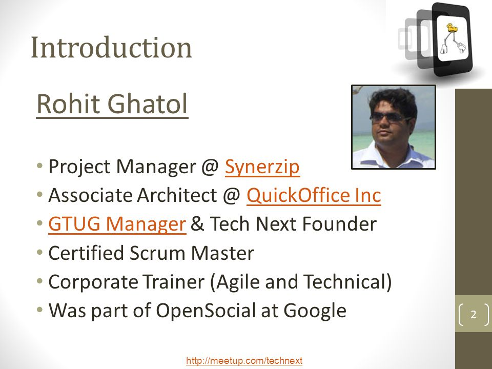Introduction Rohit Ghatol Project Manager @ Synerzip