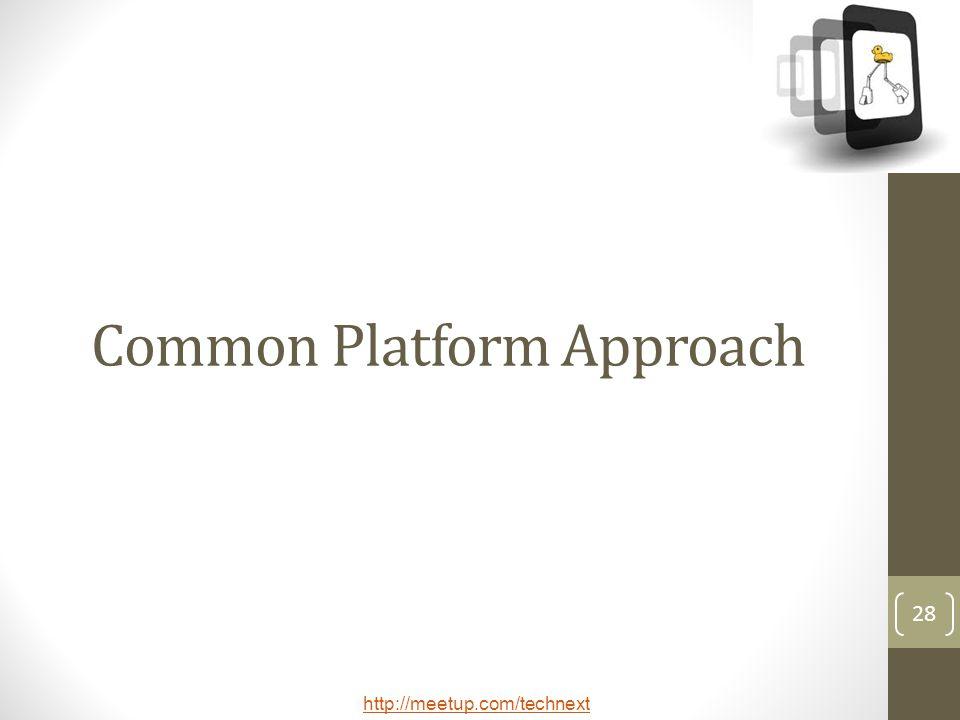 Common Platform Approach