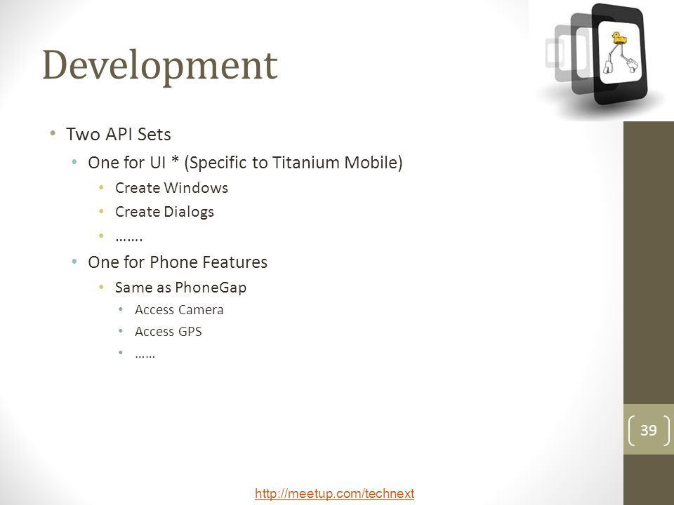 Development Two API Sets One for UI * (Specific to Titanium Mobile)