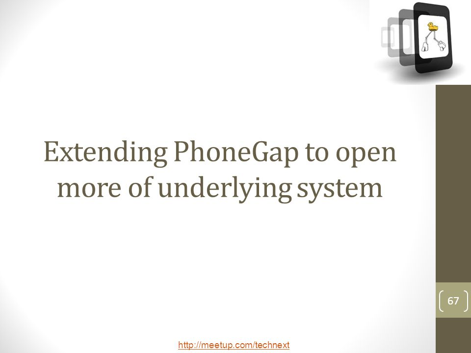 Extending PhoneGap to open more of underlying system