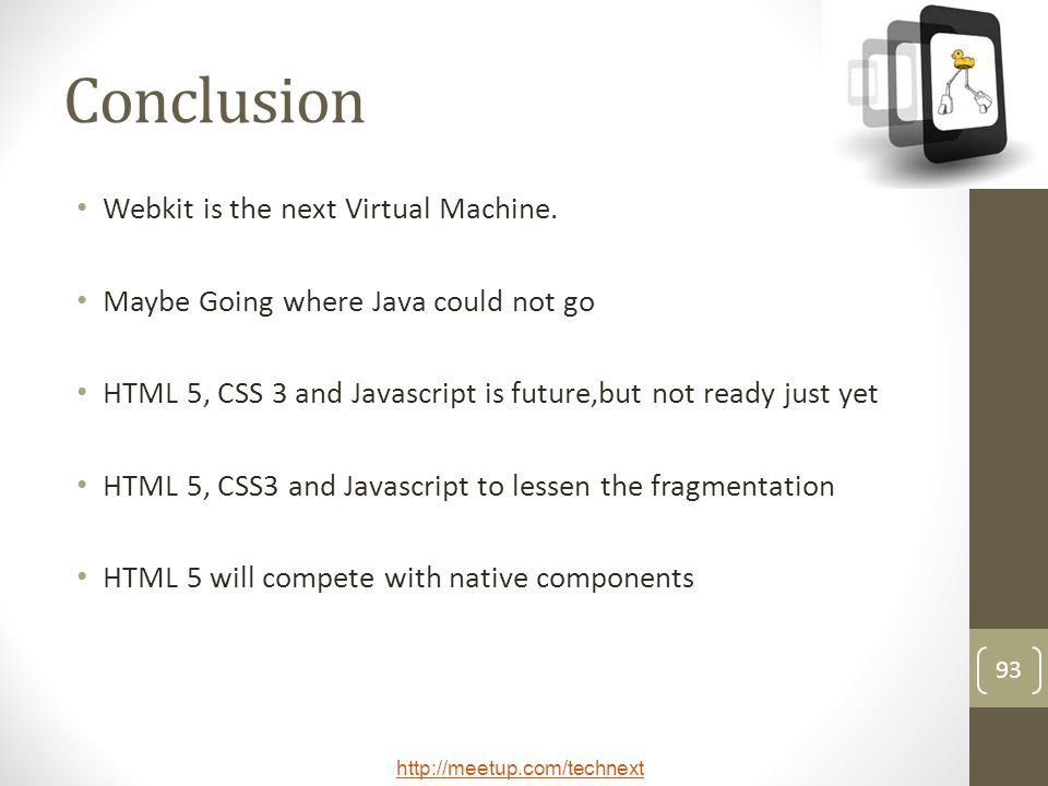 Conclusion Webkit is the next Virtual Machine.