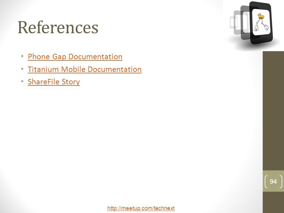 References Phone Gap Documentation Titanium Mobile Documentation