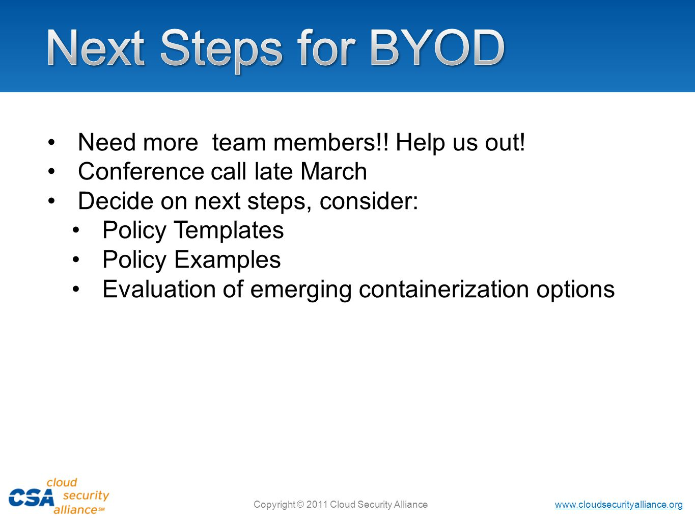 Next Steps for BYOD Need more team members!! Help us out!