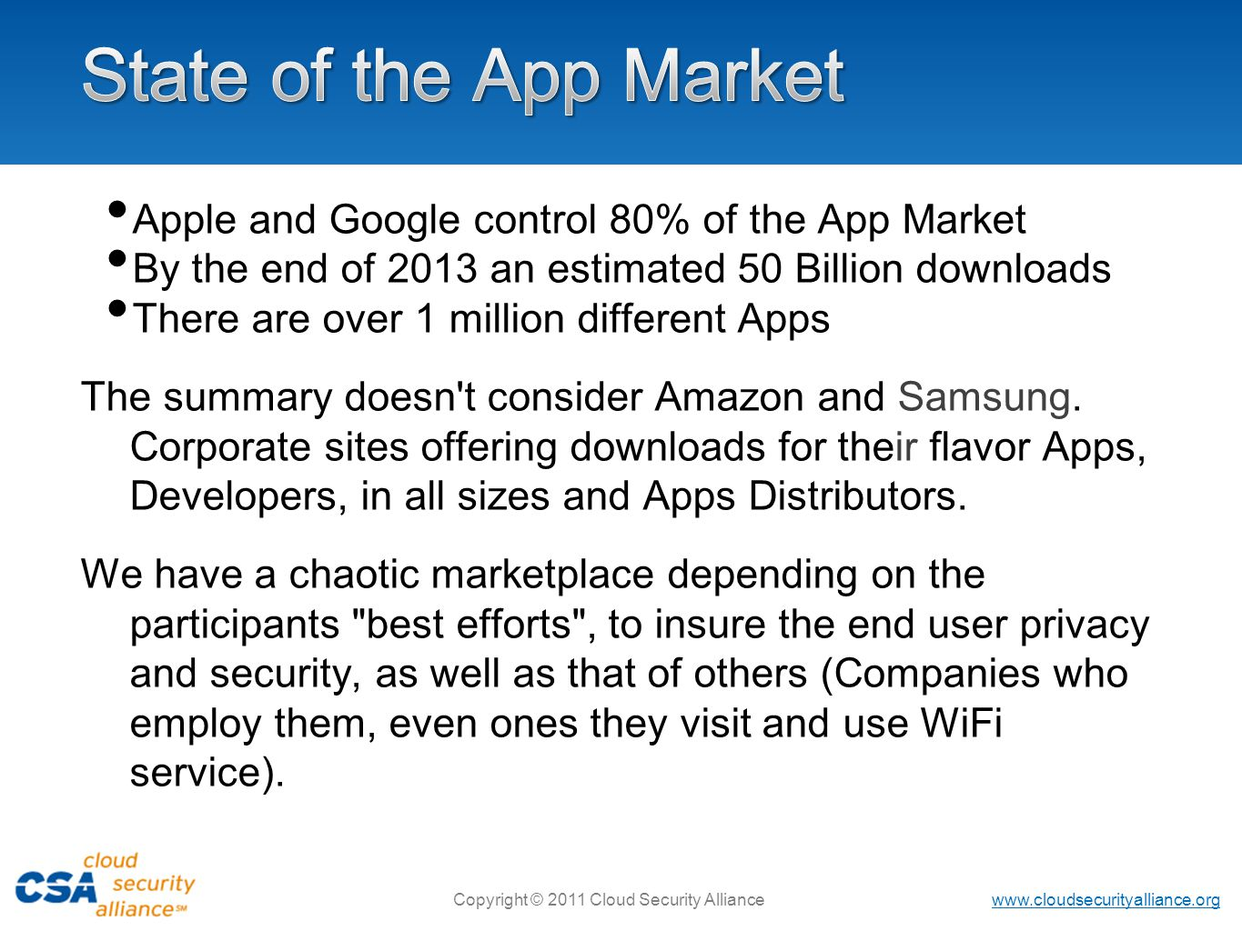 State of the App Market Apple and Google control 80% of the App Market
