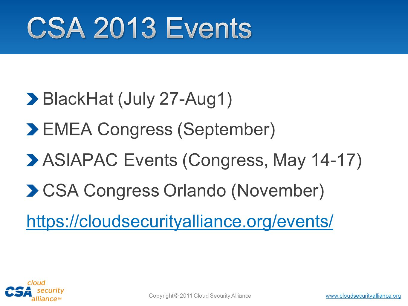 CSA 2013 Events BlackHat (July 27-Aug1) EMEA Congress (September)