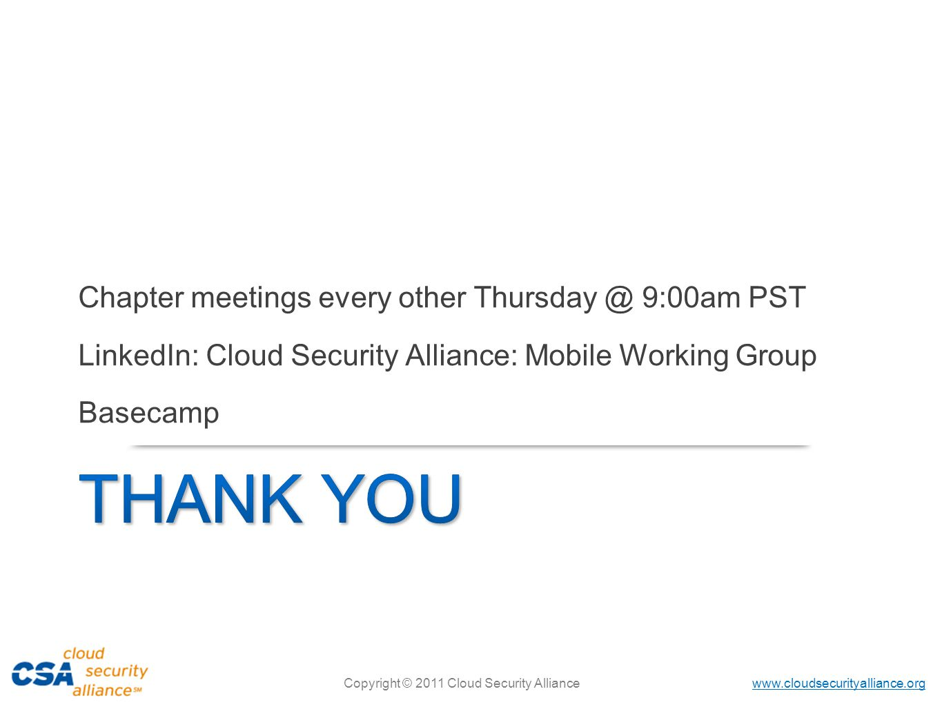Thank you Chapter meetings every other Thursday @ 9:00am PST