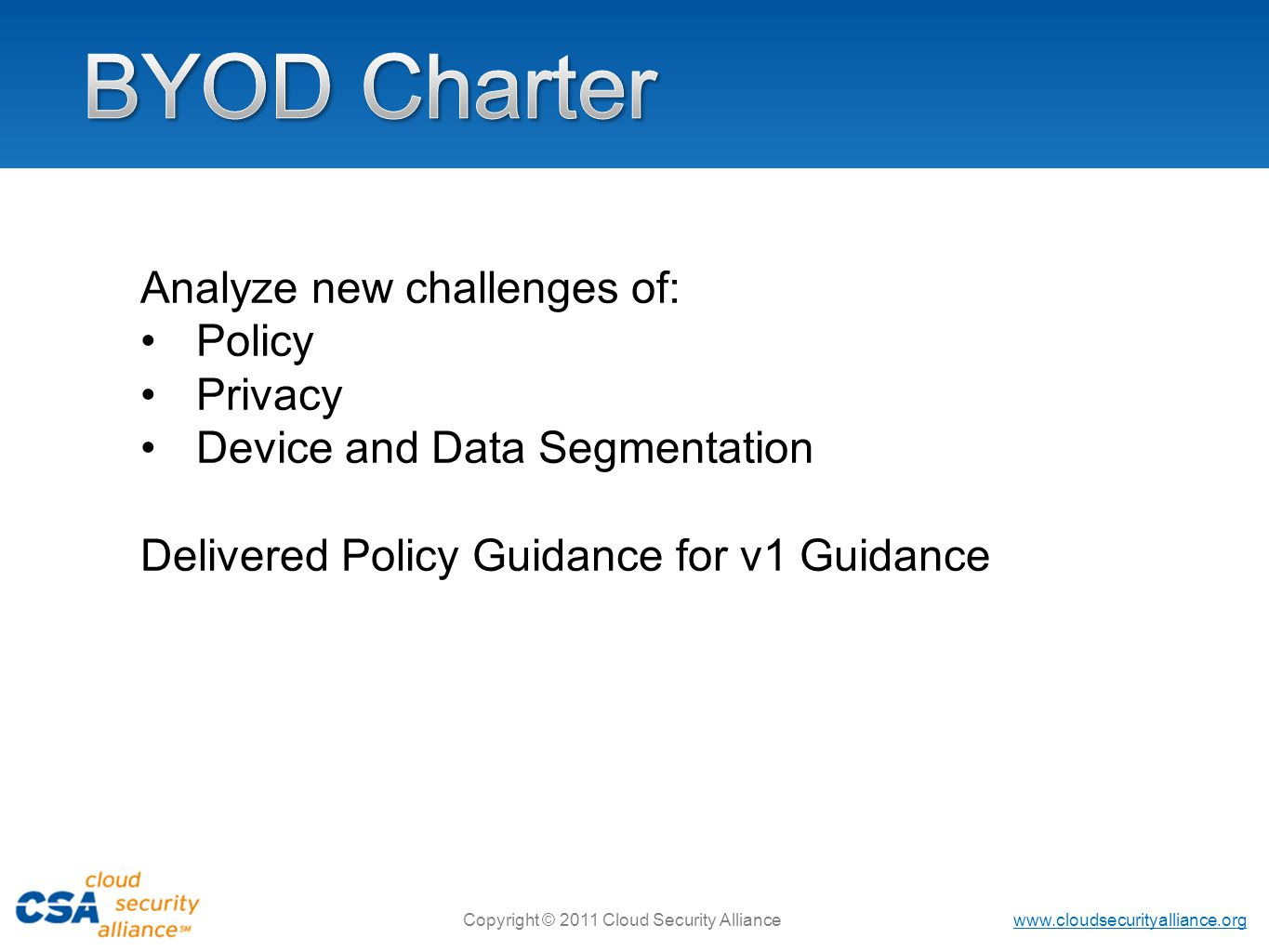 BYOD Charter Analyze new challenges of: Policy Privacy