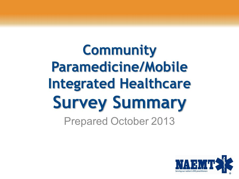 Community Paramedicine/Mobile Integrated Healthcare Survey Summary