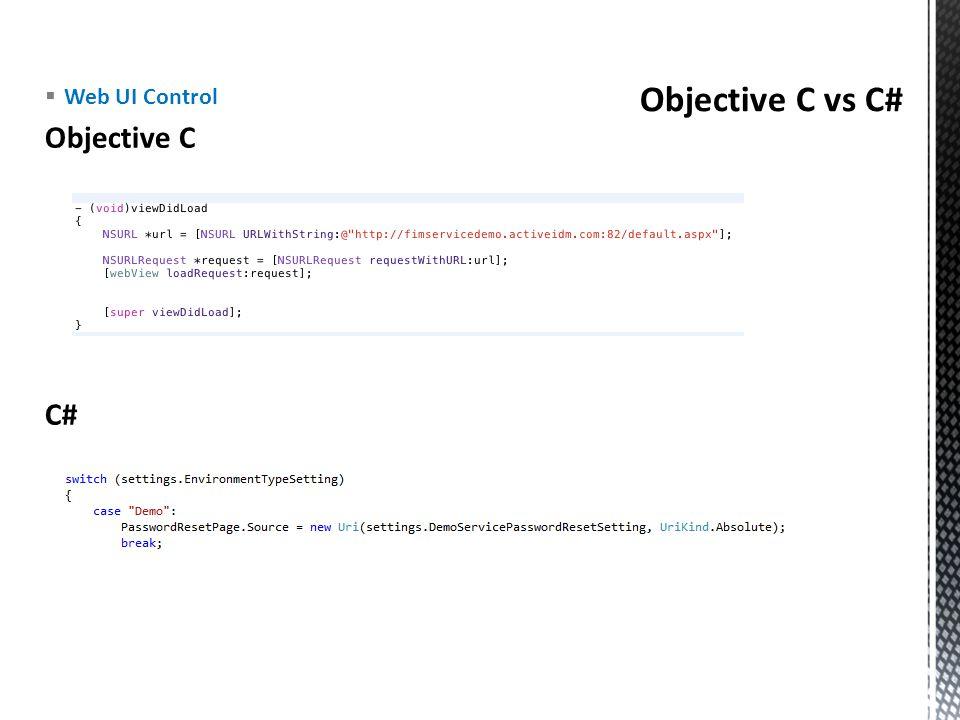 Objective C vs C# Web UI Control Objective C C#